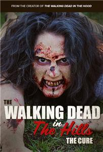 The Walking Dead in the Hills: The Cure  Online HD
